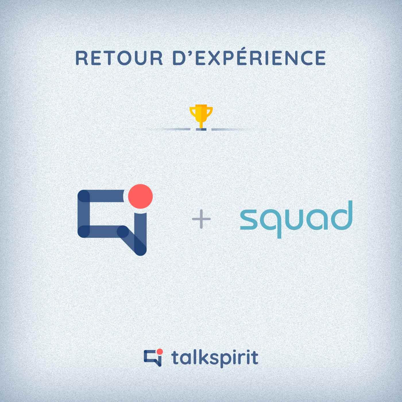 retour experience talkspirit squad