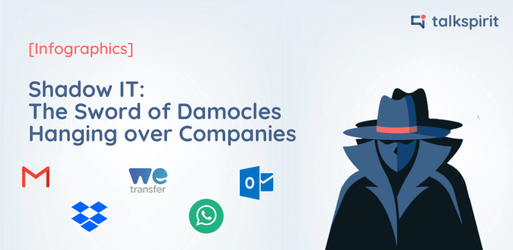 Shadow IT: the sword of Damocles hanging over companies