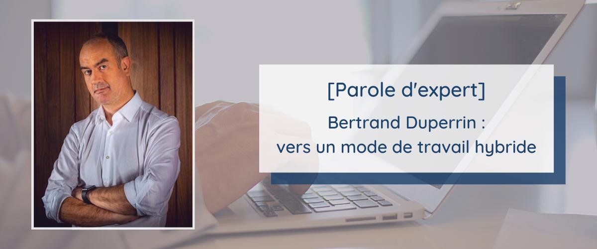 Témoignage de Bertrand Duperrin, expert expérience employé, sur le mode de travail hybride