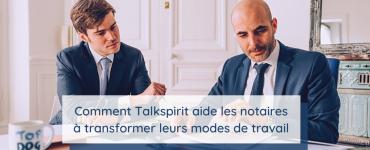 Comment Talkspirit transforme la collaboration chez les notaires de Vacossin & Associés