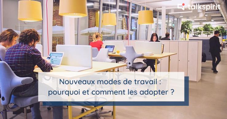 Nouveaux modes de travail : flex office, coworking, télétravail, digital workplace, etc