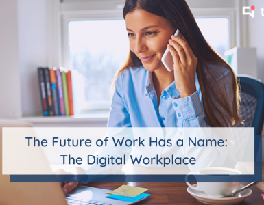Future of work: the digital workplace