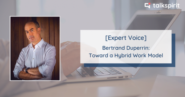 Bertrand Duperrin interview about the hybrid work model and new ways of working