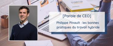 Parole de CEO : interview de Philippe Pinault, PDG de Talkspirit, sur les bonnes pratiques du travail hybride