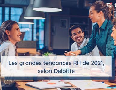 Les grandes tendances RH (Ressources Humaines) de 2021 selon Deloitte