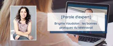 Parole d'expert : Brigitte Vaudolon : les bonnes pratiques du télétravail pour éviter les risques psychosociaux
