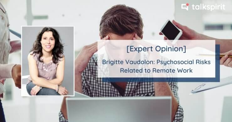 Expert opinion : interview with Brigitte Vaudolon on the psychosocial risks of remote work during the pandemic lockdowns
