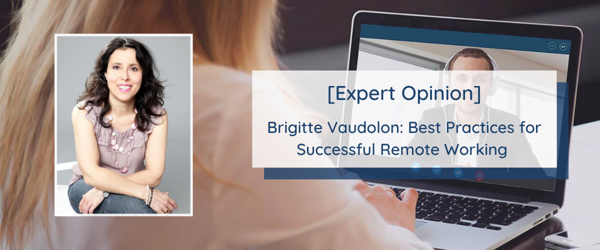 Expert opinion : interview with Brigitte Vaudolon on the best practices for successfull remote working